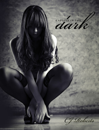 Captive in the Dark by CJ Roberts