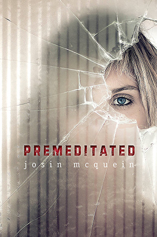 Premeditated by Josin L. Mcquein