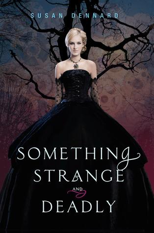 Something Strange and Deadly bu Susan Dennard