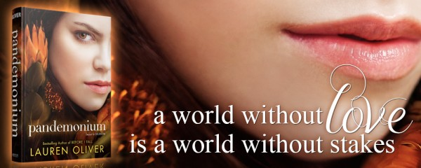 Pandemonium by Lauren Oliver - A world without love is a world without stakes