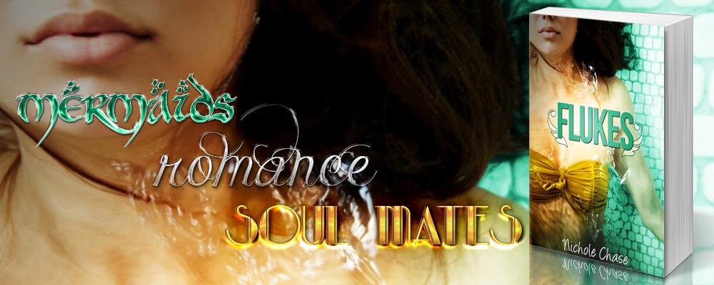 Flukes by Nichole Chase - Mermaids, Romance, Soul Mates