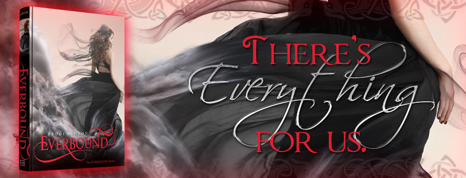 Everbound by Brodi Ashton - There's everything for us