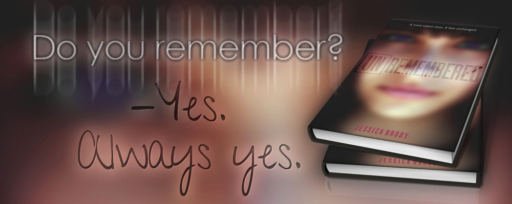 Unremembered by Jessica Brody - Do you remember?  Yes.  Always yes.