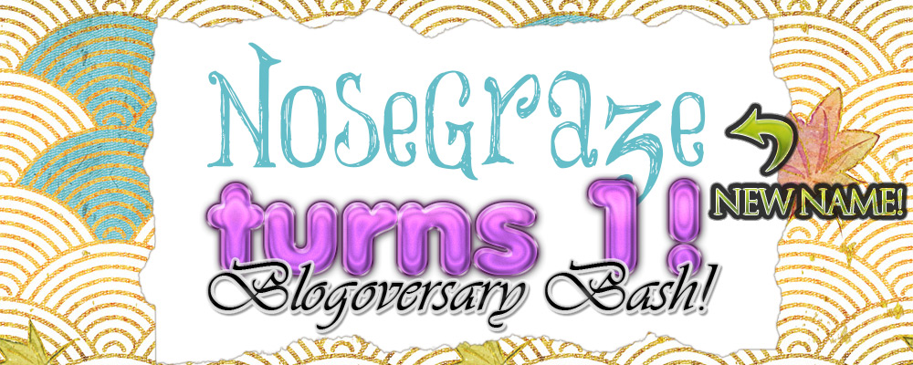 Nose Graze Turns 1 - Blogoversary