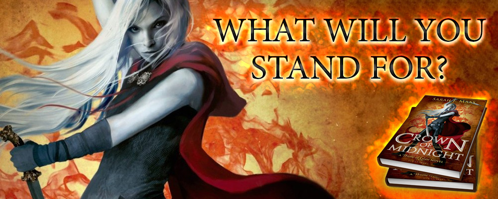 Crown of Midnight by Sarah J. Maas - What will you stand for?
