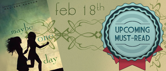 Maybe One Day by Melissa Kantor - Upcoming Must-Read