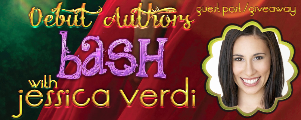 Debut Authors Bash with Jessica Verdi - Guest Post & Giveaway