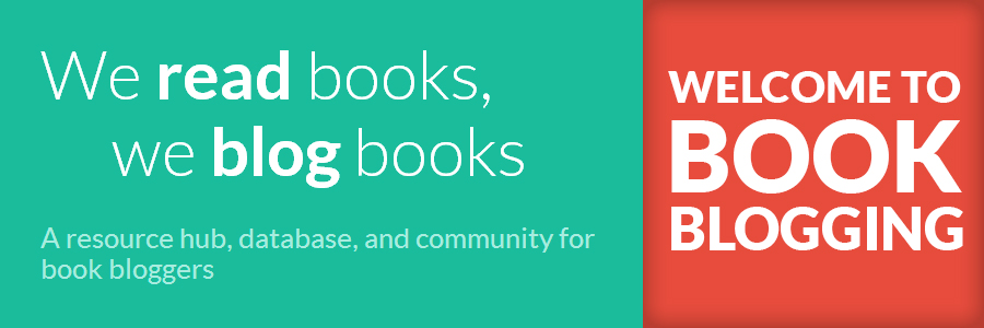Welcome to book blogging: we read books, we blog books. A resource hub, database, and community for book bloggers.