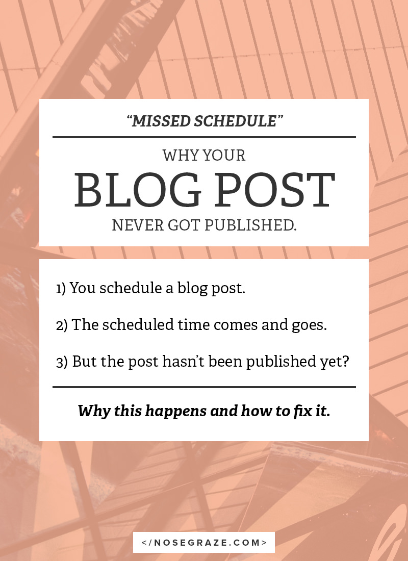 """Missed Schedule"" -- why your blog post never got published and how to fix it."