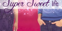 My Not So Super Sweet Life by Rachel Harris
