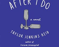 I Can't Remember the Last Time I Loved a Book So Much (After I Do by Taylor Jenkins Reid)
