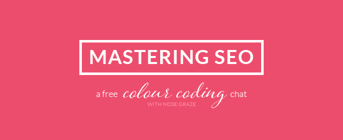 Mastering SEO - A free Colour Coding chat with Nose Graze