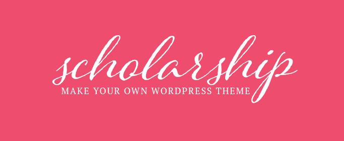 Make your own WordPress theme - Sholarship