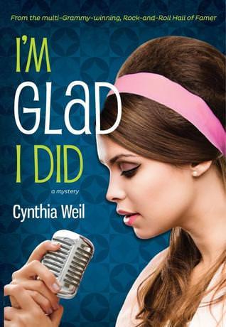 I'm Glad I Did by Cynthia Weil