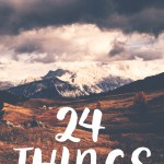 24 Things I've Learned