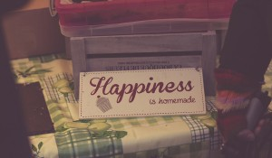 "A sign that says ""Happiness is homemade"""