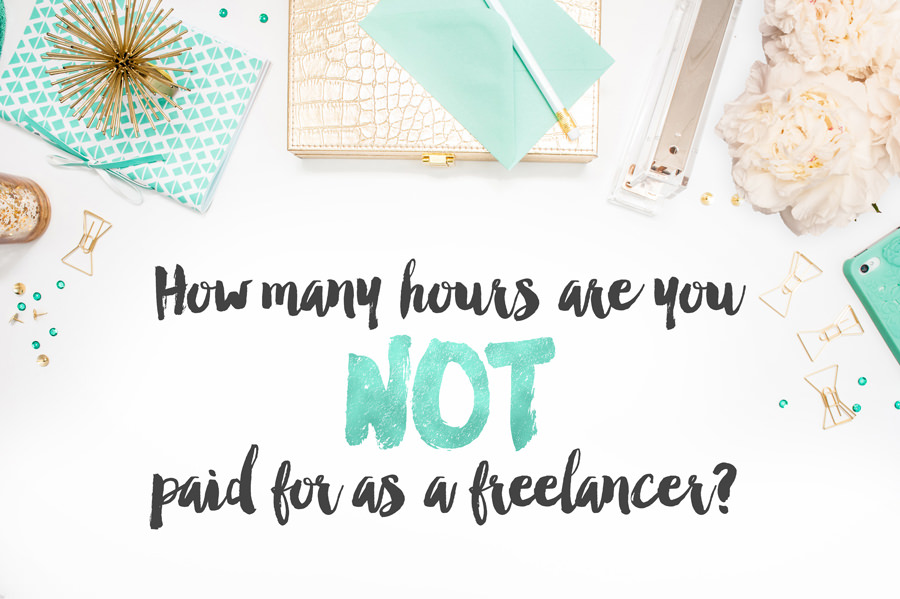How many hours are you NOT paid for as a freelancer?