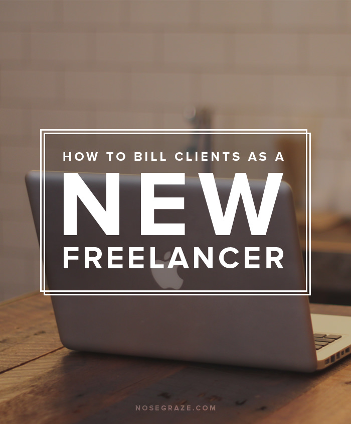 How to bill clients as a new freelancer nose graze for How to bill a client