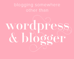 Blogging Somewhere Other than WordPress and Blogger