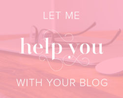 Let Me Help You With Your Blog!
