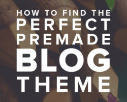 Start Blogging With a Pre-Made Design (and how to find one!)
