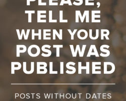 Posts Without Dates Piss Me Off
