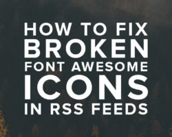 How to Fix Broken Font Awesome Icons in RSS Feeds