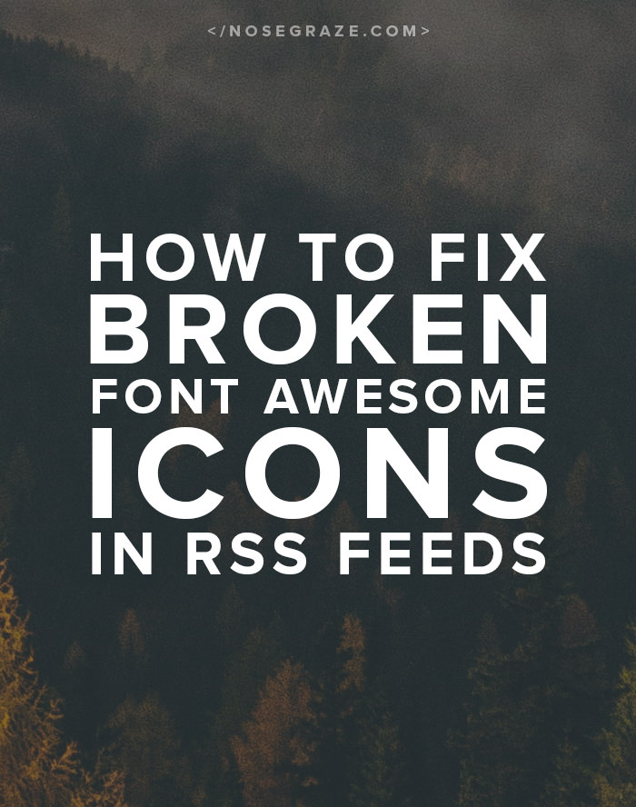 How to fix broken Font Awesome icons in RSS feeds. A simple shortcode to use in WordPress!