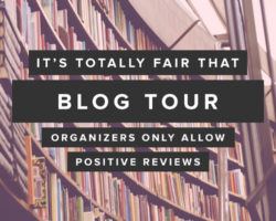 It Makes Total Sense that Blog Tour Organizers Only Allow Positive Reviews