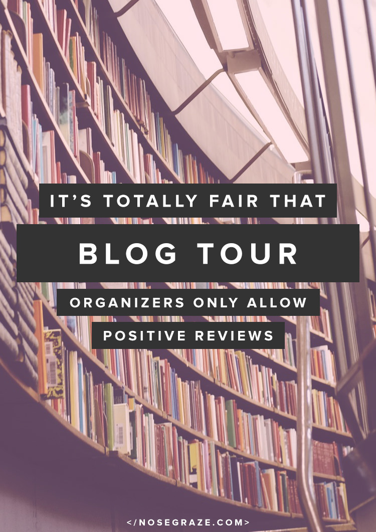 It's totally fair that blog tour organizers only allow positive reviews