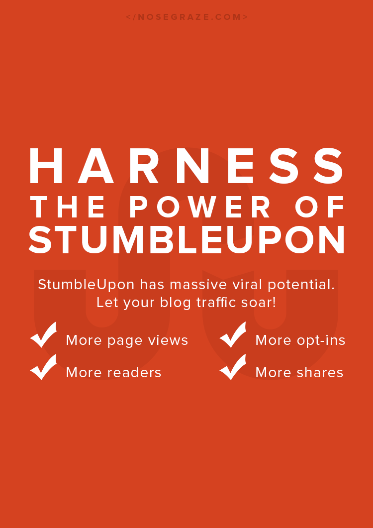 Harness the power of StumbleUpon to get more blog traffic, more readers, and more opt-ins