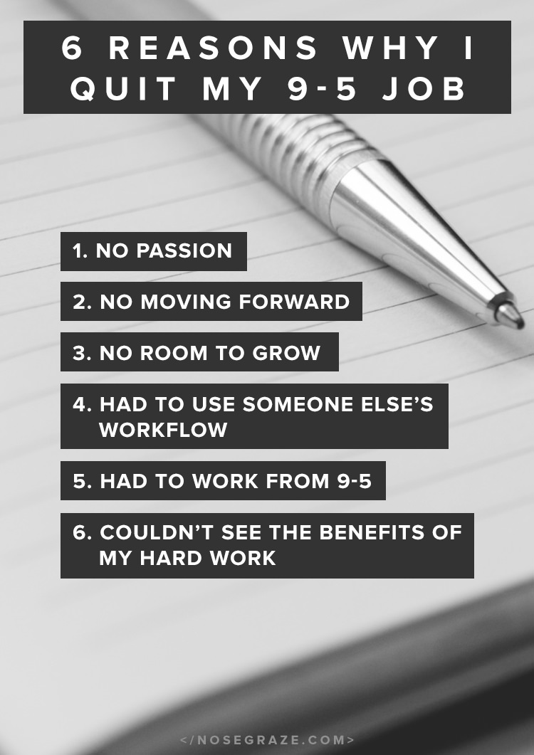6 reasons why i quit my 9 5 job never looked back nose graze 6 reasons why i quit my 9 5 job 1 no passion