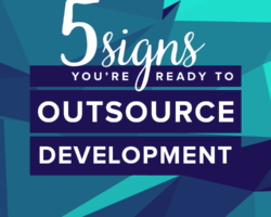 5 Signs You're Ready to Outsource Theme Development