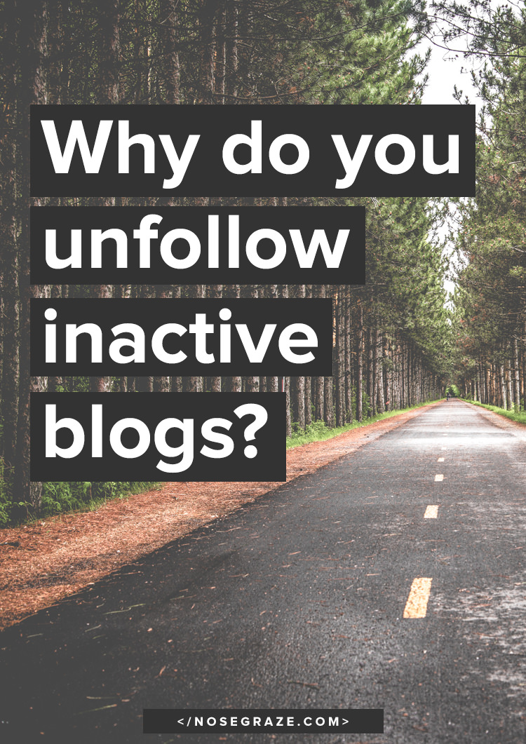 Why do you unfollow inactive blogs?