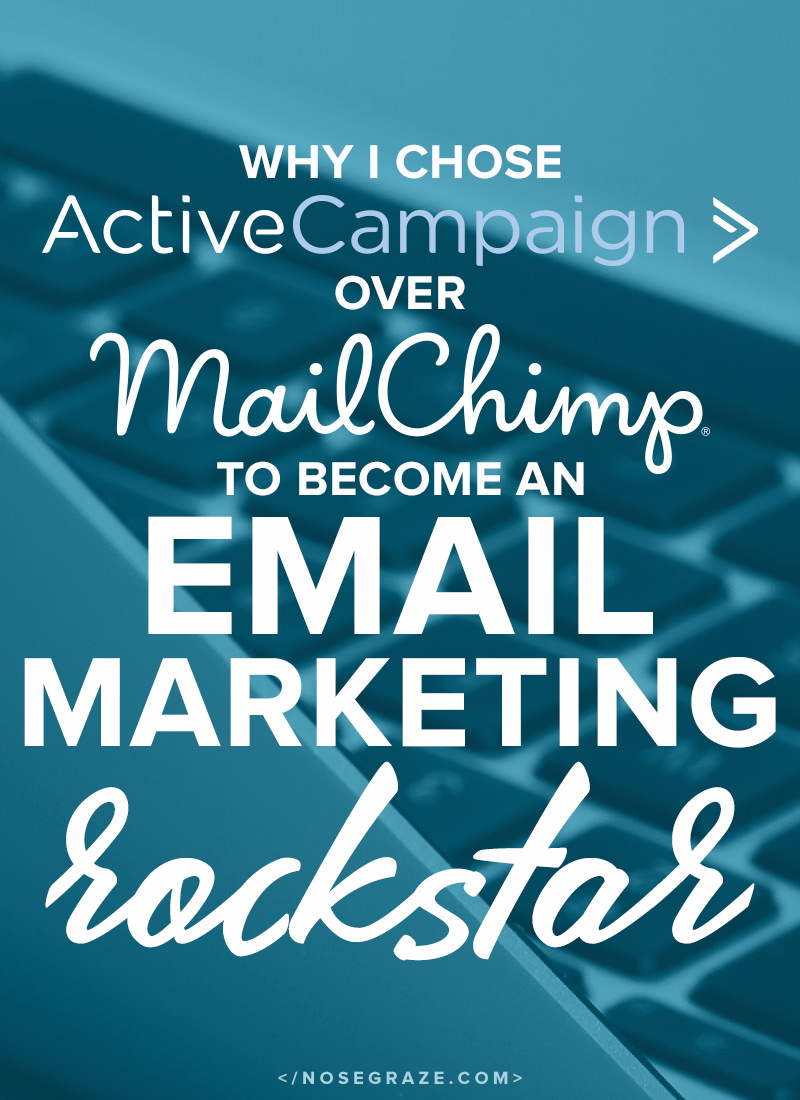Why I Chose ActiveCampaign Over MailChimp • Nose Graze