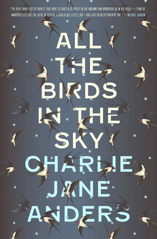 All the Birds in the Sky by Charlie Jane Anders