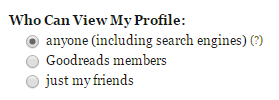 """Who can view my profile?"" settings in Goodreads"