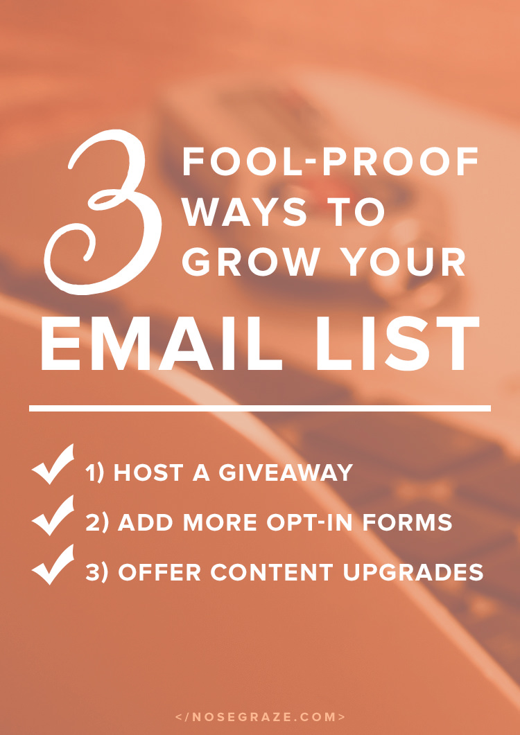 3 fool-proof ways to grow your email list: host a giveaway, add more opt-in forms, and offer content upgrades.