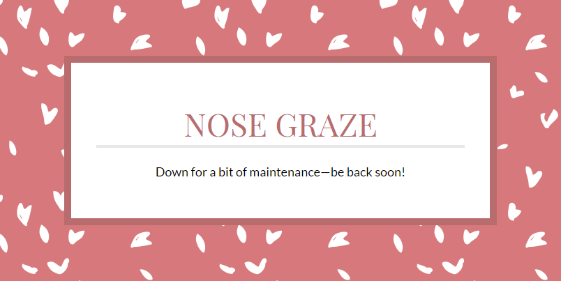 Screenshot of Nose Graze in maintenance mode