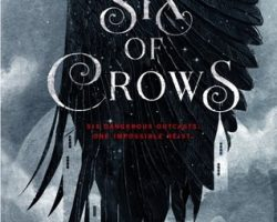 You were right – Six of Crows is amazing!