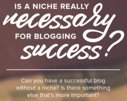 Do I Need to 'Find a Niche' for My Blog?