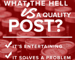 "What the Hell is a ""Quality Blog Post""?"