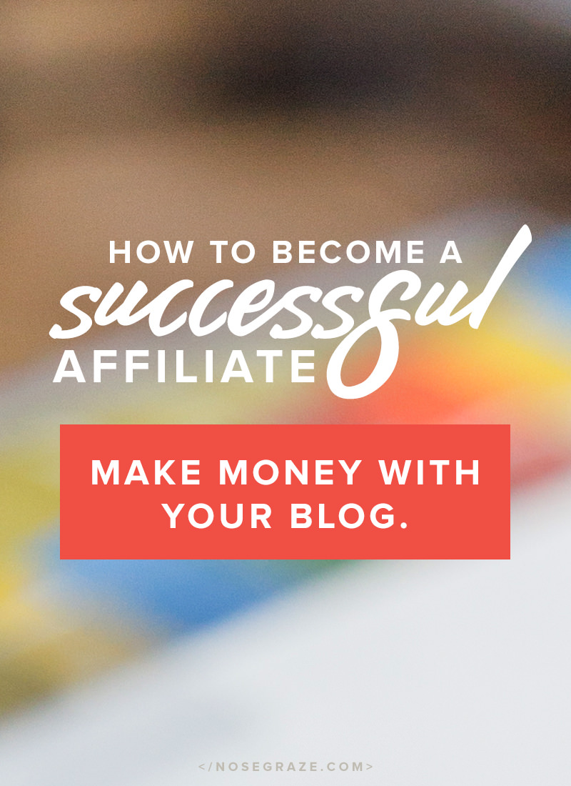 How to become a successful affiliate and make money with your blog.