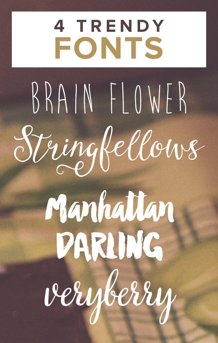 Four trendy fonts: Brain Flower, Stringfellows, Manhattan Darling, and Veryberry