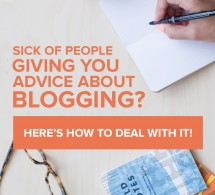 What to Do With Blogging Advice (particularly when you're fucking sick of it)