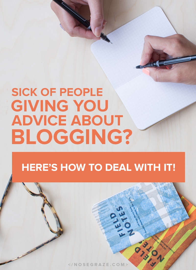 Sick of people giving you advice about blogging? Here's how to deal with it!