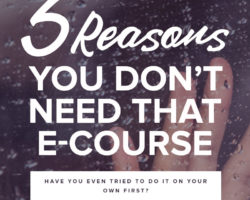 3 Reasons You Don't Need an E-Course