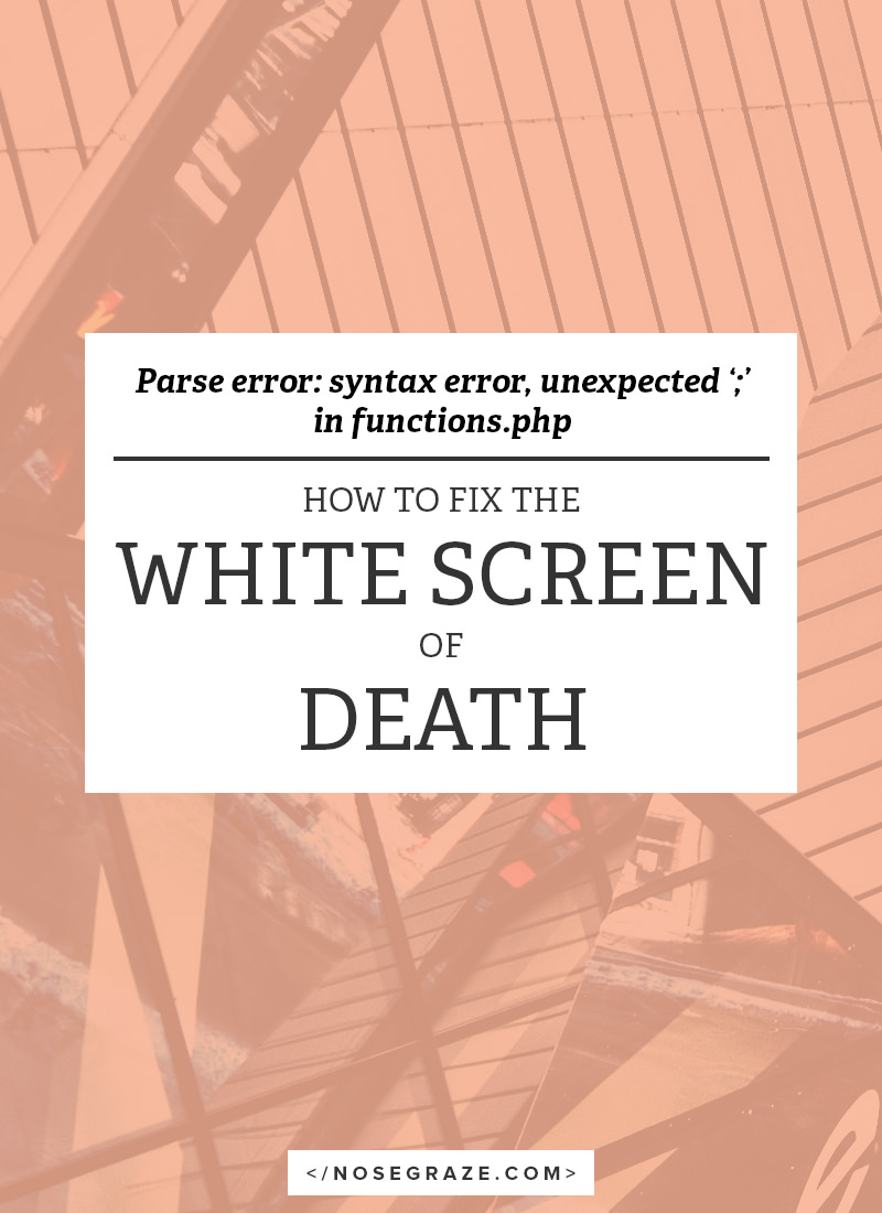 How to fix the white screen of death in WordPress after editing your functions.php file.
