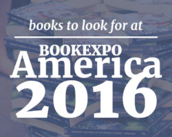 11 Books I'm Hoping to Find at BookExpo America 2016 (plus a floor plan!)