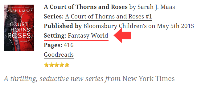 """""""Setting"""" field inside a block of book information for A Court of Thorns and Roses"""